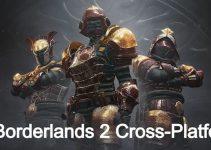 is borderlands 2 cross-platform