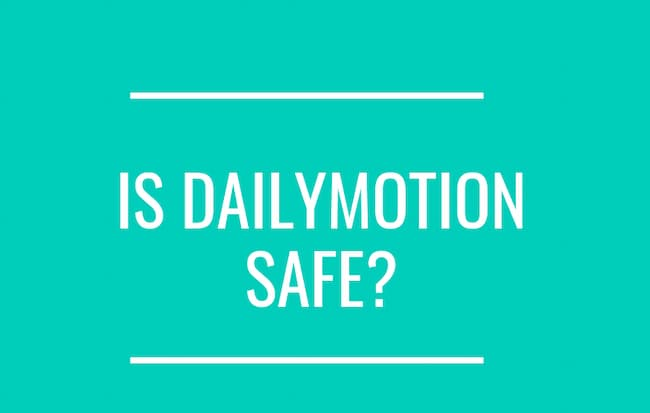 is dailymotion safe
