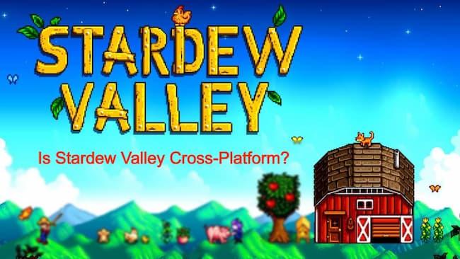 is stardew valley cross-platform