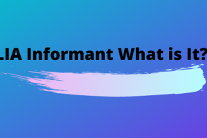 LIA Informant What is It